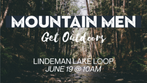 Mountain Men – June 19