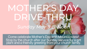 Mother's Day Drive-Thru – May 9